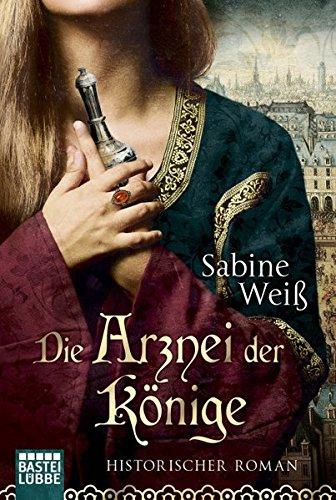 Buchcover Die Arznei der Könige: Historischer Roman