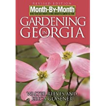 Month-By-Month Gardening in Georgia by Walter Reeves (2007-01-01)