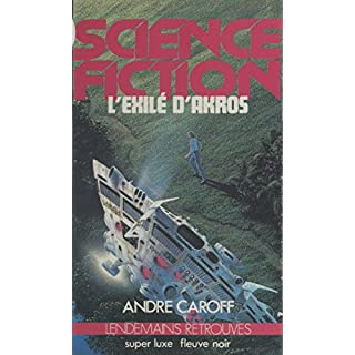 L'exilé d'Akros (Lendemains Retrouvés) (French Edition)