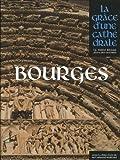 Telecharger Livres Bourges la grace d une cathedrale (PDF,EPUB,MOBI) gratuits en Francaise