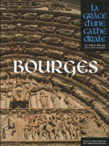 Bourges, la grâce d'une cathédrale par Collectif