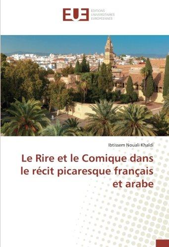 Le Rire et le Comique dans le récit picaresque français et arabe par Ibtissem Nouali Khaldi