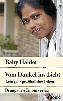 Vom Dunkel ins Licht: Kein ganz gewöhnliches Leben. Autobiografischer Bericht (Unionsverlag Taschenbücher 566)