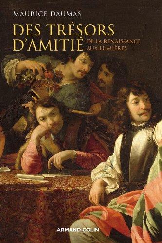Des trsors d'amiti: De la Renaissance aux Lumires