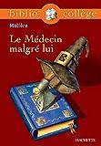 Bibliocollège - Le Médecin malgré lui, Molière - Format Kindle - 9782011606068 - 2,49 €