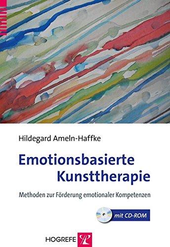 Emotionsbasierte Kunsttherapie: Methoden zur Förderung emotionaler Kompetenzen