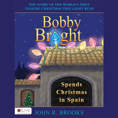 Bobby Bright Spends Christmas in Spain  Audiolibri