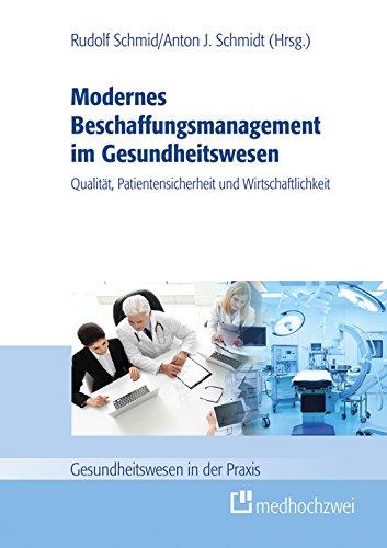 Modernes Beschaffungsmanagement im Gesundheitswesen - Qualität, Patientensicherheit und Wirtschaftlichkeit (Gesundheitswesen in der Praxis)