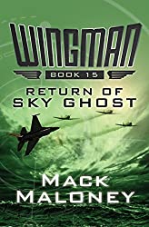 Return of Sky Ghost (Wingman Book 15)
