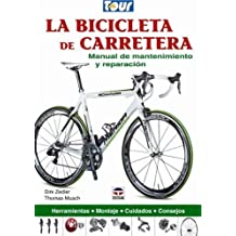 La bicicleta de carretera / Road Bike: Manual de mantenimiento y reparacion / Maintenance and Repair Manual (Spanish Edition) by Dirk Zedler (2011-05-04)