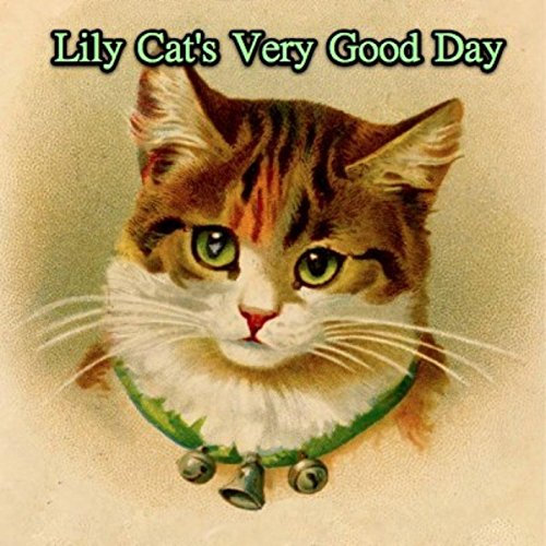 Lily Cat's Very Good Day