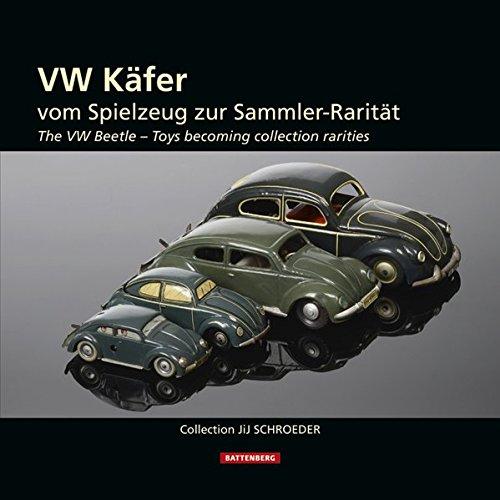 VW-Käfer - The VW Beetle: Vom Spielzeug zur Sammler-Rarität - Toys becoming collection rarities