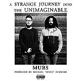 Songtexte von Murs - A Strange Journey Into the Unimaginable