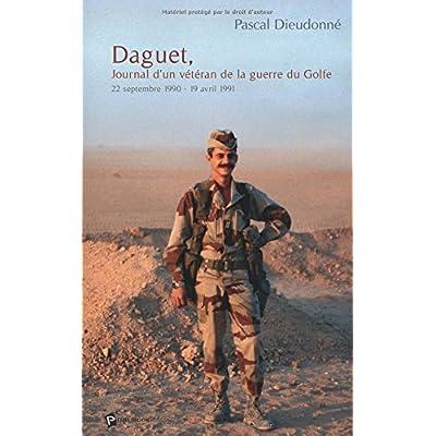 Daguet, Journal d'un vétéran de la guerre du Golfe : 22 septembre 1990 - 19 avril 1991