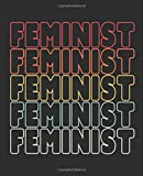 Feminist: Notebook (Large Journal, Composition Book) (7.5 x 9.25) Great Gift For Feminists. 120 Full Width Lined Pages (60 Sheets), Perfect For Writing, Doodles, Sketching, Scrapbooking or Drawing.