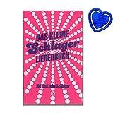 Das kleine Schlagerliederbuch - 100 deutsche Schlager mit Text und Gitarrenakkorden ( Ganz oder gar nicht, Deine Spuren im Sand , Geboren um zu leben .. ) mit bunter herzförmiger Notenklammer