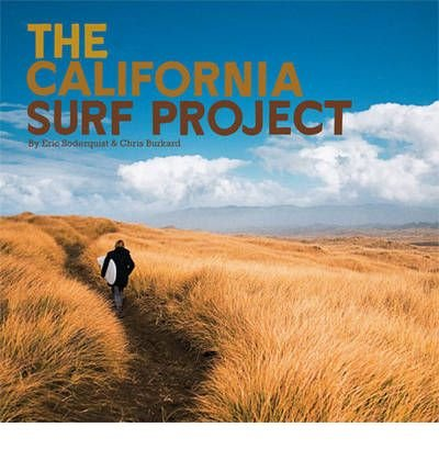 [ CALIFORNIA SURF PROJECT BY SODERQUIST, ERIC](AUTHOR)HARDBACK par Eric Soderquist