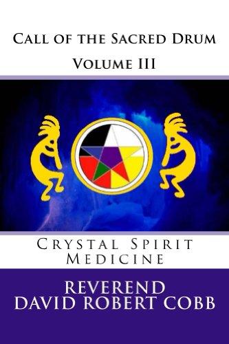 Call of the Sacred Drum: Crystal Spirit Medicine (English Edition) -