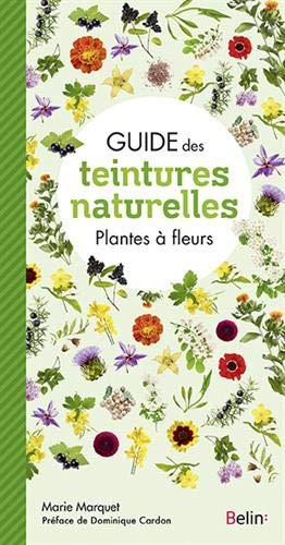 Guide des teintures naturelles : Plantes à fleurs par  (Broché - May 1, 2019)