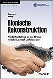 Bionische Rekonstruktion: Wiederherstellung an der Grenze zwischen Mensch und Maschine