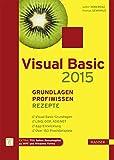 Visual Basic 2015 – Grundlagen, Profiwissen und Rezepte