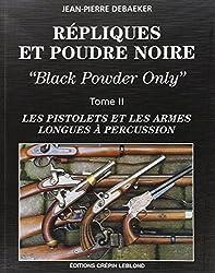 Répliques et poudre noire Tome 2 : Les pistolets et les armes longues à percussion