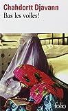 Bas les voiles !   Djavann, Chahdortt (1967-....). Auteur
