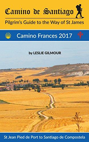 Camino de Santiago: Camino Frances 2017 (English Edition) de [Gilmour, Leslie