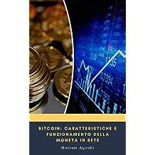 Bitcoin: caratteristiche e funzionamento della moneta in rete