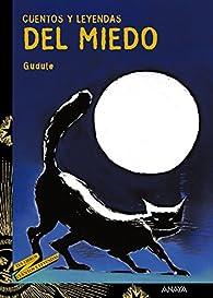 Cuentos y leyendas del miedo par  Gudule