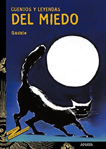 Cuentos y leyendas del miedo (Literatura Juvenil (A Partir De 12 Años) - Cuentos Y Leyendas) por Gudule