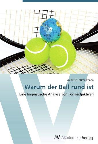 Warum der Ball rund ist: Eine linguistische Analyse von Formadjektiven