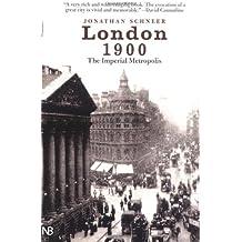 London 1900: The Imperial Metropolis (Yale Nota Bene)