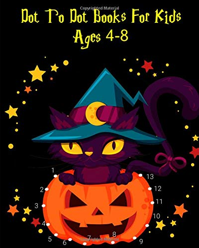 Dot To Dot Books For Kids Ages 4-8: An Early Learning Activity Book for Kids (Halloween Gift), Halloween Coloring Book For Kids
