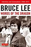 Bruce Lee Words of the Dragon: Interviews and Conversations 1958-1973 (Bruce Lee Library)