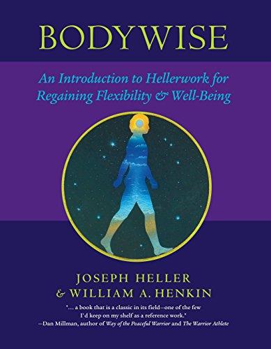 Bodywise: An Introduction to Hellerwork for Regaining Flexibility & Well-Being por Joseph Heller