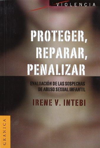 Proteger, Reparar, Penalizar por Irene V. Intebi