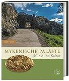Mykenische Paläste: Kunst und Kultur (Zaberns Bildbände zur Archäologie) - Josef Fischer