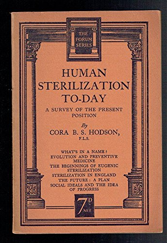 Human Sterilization To-day, a Survey of the Present Position