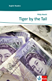 Tiger by the Tail: Englische Lektüre für das 3. Lernjahr (Niveau A2) (English Readers) (English Edition)