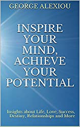 Inspire Your Mind, Achieve Your Potential (English Edition)
