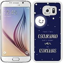 Funda carcasa para Samsung Galaxy S6 frase Hace falta oscuridad para poder ver las estrellas borde blanco