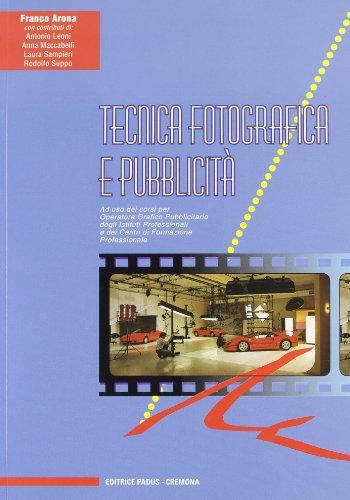 Tecnica fotografica e pubblicit. Per gli Ist. professionali