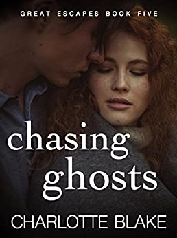 Chasing Ghosts (Great Escapes Book 5) (English Edition) par [Blake, Charlotte]