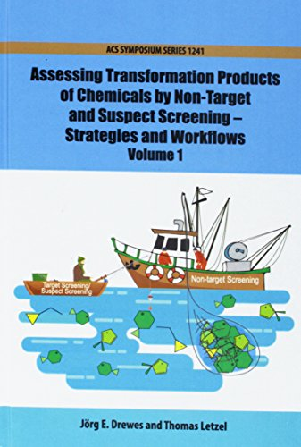 Assessing Transformation Products of Chemicals by Non-Target and Suspect Screening: Strategies and Workflows Volume 1 (ACS Symposium, Band 1241)
