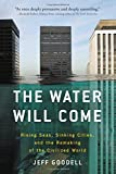 #8: The Water Will Come: Rising Seas, Sinking Cities, and the Remaking of the Civilized World