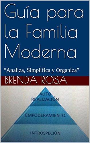 """Guía para la Familia Moderna: """"Analiza, Simplifica y Organiza"""""""