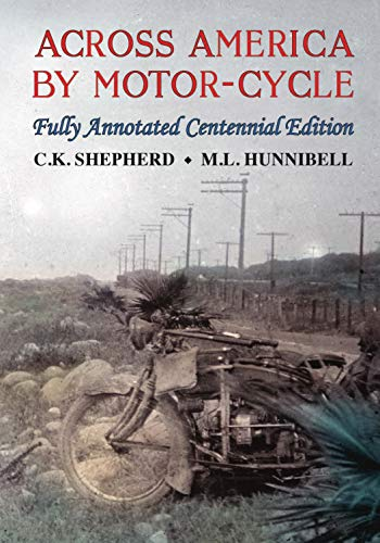 Across America by Motor-Cycle: Fully Annotated Centennial Edition -