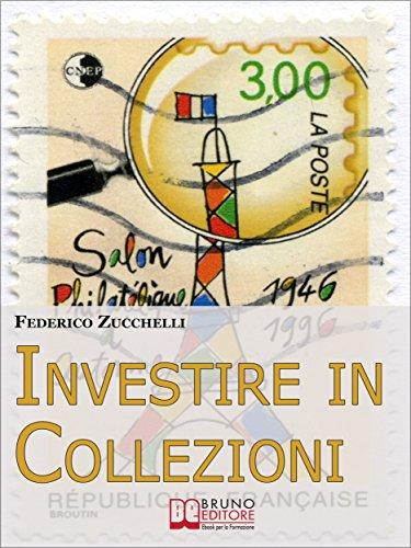 Investire in Collezioni. Trucchi e Consigli per Guadagnare ...