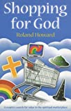 Shopping for God: A sceptic's search for value in the spiritual marketplace
